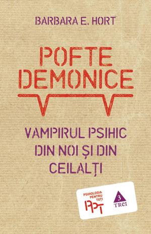 Pofte demonice. Vampirul psihic din ...