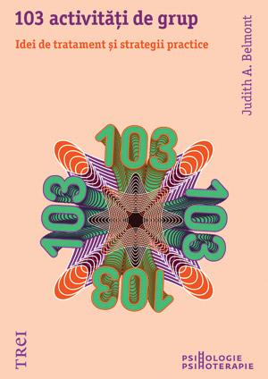 103 activităţi de grup. ...
